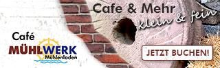 Mühlwerk | Café & mehr