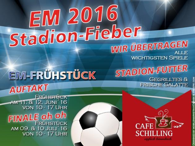 Cafe Schilling: EM 2016 - Stadion-Fieber