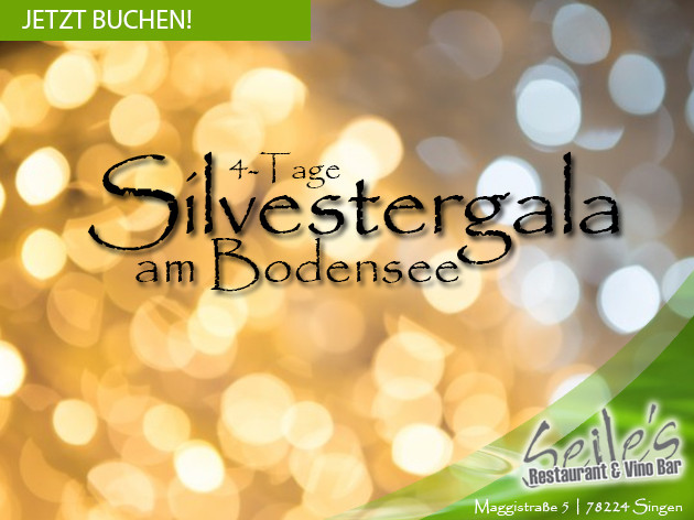 Seile's Restaurant & Vino Bar: 4 Tage Silvestergala am Bodensee