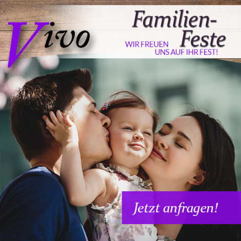 Familienfeste im Vivo